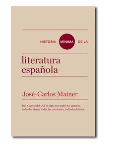 Historia mínima de la literatura española. José-Carlos Mainer. Turner.