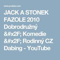 JACK A STONEK FAZOLE 2010 Dobrodružný / Komedie / Rodinný CZ Dabing - YouTube Film, Youtube, Movie, Film Stock, Cinema, Films, Youtubers, Youtube Movies