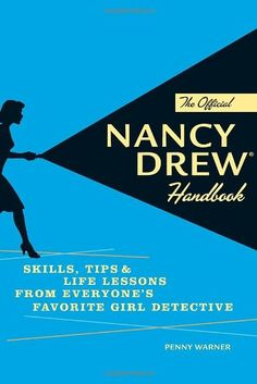The Official Nancy Drew Handbook: Skills, Tips, and Life Lessons from Everyone's Favorite Girl Detective by Penny Warner