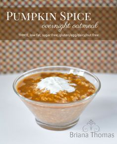 Pumpkin Spice Overnight Oatmeal - Briana Thomas