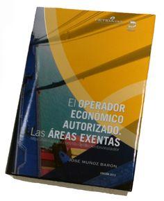 """Se publica la 4ª edición del libro """"El Operador Económico Autorizado. Las Áreas Exentas"""""""