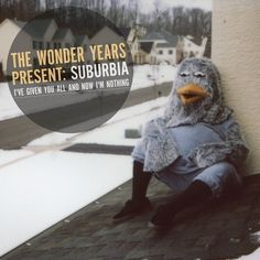 The Wonder Years, Suburbia I've Given You All and Now I'm Nothing
