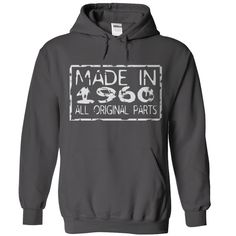 Wear this Hoodies now...  http://www.sunfrogshirts.com/Made-in-1960-Charcoal-Hoodie.html?6199