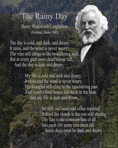 The Rainy Day - Henry Wadsworth Longfellow This would be a god poem to use to teach the technical aspects of poetry like rhyme scheme and syllable count, as well as theme and word choice.