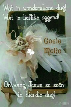 Morning Greetings Quotes, Morning Quotes, Lekker Dag, Goeie More, Afrikaans Quotes, Jesus Is Lord, Empowering Quotes, Good Morning Wishes, Strong Quotes