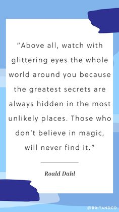Bookmark this inspiration quote from Roald Dahl for major motivation.