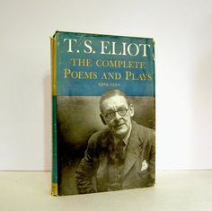 "T. S. Eliot, ""The Complete Poems and Plays, 1909 - 1950"", Published by Harcourt, Brace & World, Circa 1964. The standard American edition. for sale by Professor Booknoodle. $18.00 USD SOLD"