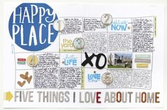 Happy Place | ACTION ITEMS/IDEAS (1) Journal 5-10 things you love about your home – no matter what you want to change about it – right now. (2) Create a layout that includes a hand-drawn grid. Embrace the imperfection. (3) Make a layout with no photos.