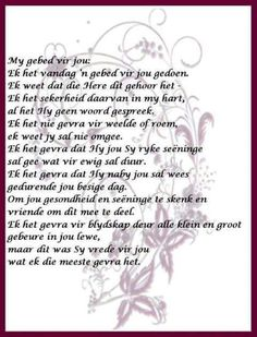 My gebed vir jou The Words, Evening Greetings, Afrikaanse Quotes, Goeie More, Christian Quotes, Christianity, Bible Verses, Poems, Prayers