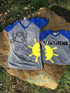 Want this. https://www.etsy.com/listing/227612514/you-are-my-sunshine-mommy-and-me-shirt