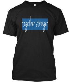 Together Stronger Black T-Shirt Front