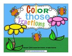 $ This production helps students be more comfortable with fractions.Color Those Fractions exposes students to the simplicity of fractions. Students should not be afraid of working with fractions. This product helps engage and encourage students on basic fractions.This product includes:* Simplicity in design* 6 different fractions printables * Answer keys provided* Progressively challenging