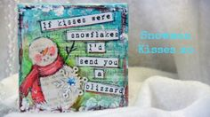 Artist, Linda Peterson-Media Mixage Monday: Snowman Kisses Canvas uses a Media Mixage die template and two of holiday promo items