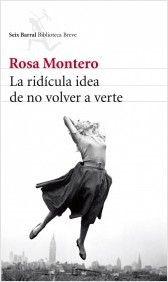 LA RIDÍCULA IDEA DE NO VOLVER A VERTE. - Cuando Rosa Montero leyó el maravilloso diario que Marie Curie comenzó tras la muerte de su esposo, y que se incluye al final de este libro, sintió que la historia de esa mujer fascinante que se enfrentó a su época le llenaba la cabeza de ideas y emociones. La ridícula idea de no volver a verte nació de ese incendio de palabras, de ese vertiginoso torbellino.