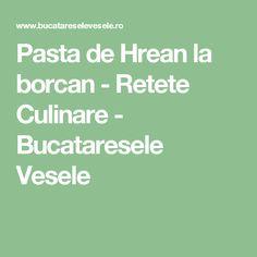 Pasta de Hrean la borcan - Retete Culinare - Bucataresele Vesele