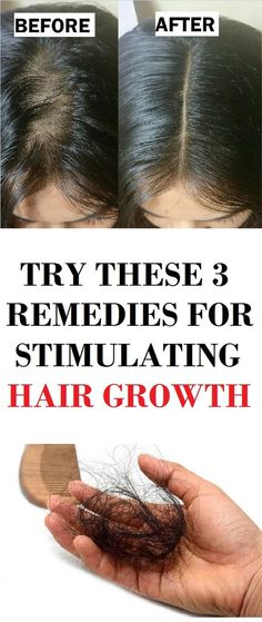 HERE ARE 3 EFFECTIVE REMEDIES FOR STIMULATING HAIR GROWTH