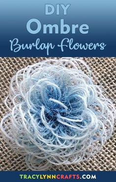 How to Make DIY Ombre Burlap Flowers to Decorate Your Home | easy step-by-step photo tutorial | fabric flowers | #burlap #ombre #diy