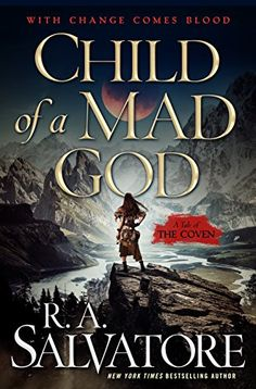 Child of a Mad God: A Tale of the Coven by R. A. Salvatore