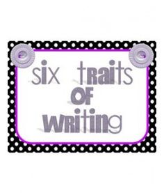 Six Traits Writing