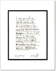 living memory StoryPeople print by Brian Andreas Love Words, Beautiful Words, Brian Andreas, Walk In The Light, Story People, Love Letters, Relationship Quotes, Relationships, Decir No