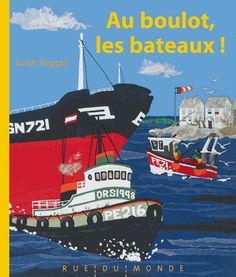 Au boulot les bateaux ! !. -Rue du monde, 2015   Bibliothèque de Saône-et-Loire