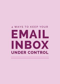 4 Ways to Keep Your Email Inbox Under Control - Elle & Company