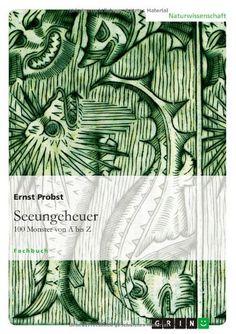 Seeungeheuer: 100 Monster von A bis Z von Ernst Probst http://www.amazon.de/dp/3656503494/ref=cm_sw_r_pi_dp_zdh1ub0QB0EW5