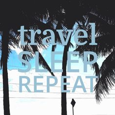 travel, sleep, and repeat image Best Quotes, Love Quotes, Inspirational Quotes, Beach Rules, Summer Quotes, Summer Sayings, Sometimes I Wonder, Jet Lag, Typography Quotes