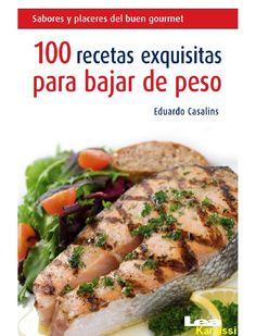 100 recetas Exquisitas Para bajar de peso