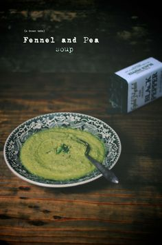 A Brown Table: See Taste Love: fennel and pea soup