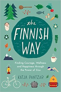 The Finnish Way, An engaging and practical guided tour of the simple and nature-inspired ways that Finns stay happy and healthy--including the powerful concept of sisu , or everyday courage. Best Books To Read, Great Books, My Books, Reading Lists, Book Lists, Happy Reading, Reading Nook, Reading Goals, Book Show