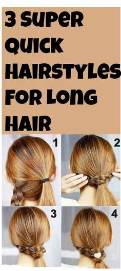 3 Super Quick Hairstyles For Long Hair