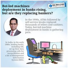 Read about Mr. Mrutyunjay Mahapatra's take on bankers getting replaced by machines here: https://goo.gl/tZZC2H  #StateBank #StateBankOfIndia #SBI