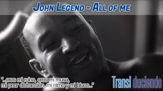 Traducción: #JohnLegend - All of me | http://transl-duciendo.blogspot.com.es/2014/06/john-legend-all-of-me-todo-de-mi.html