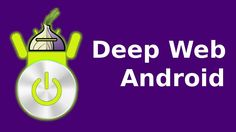 How to Use Deep Web on Android