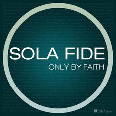 Romans Ephesians By faith alone. Sola Fide, Ephesians 2 8 9, 5 Solas, Bible Verses About Faith, Roman 1, Word 3, Proverbs, We Heart It, Reflection