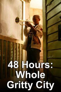 48 Hours: The Whole Gritty City