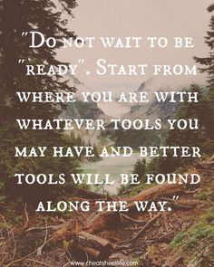 If you didn't take the decision to start, and you are still waiting for the perfect moment, you will never start.