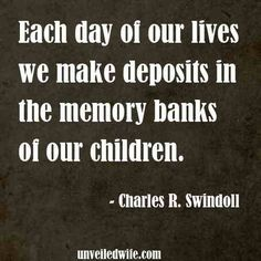 Each day we make deposits into our children's memory banks. Great Quotes, Quotes To Live By, Me Quotes, Inspirational Quotes, Mommy Quotes, Career Quotes, Daughter Quotes, Quotable Quotes, Wisdom Quotes