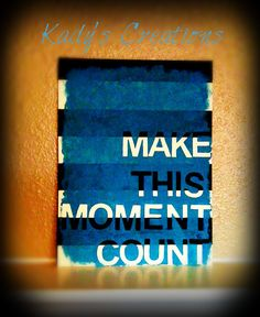 MAKE THIS MOMENT COUNT turqoise, black, and white bold stripes on canvus! Art and décor from Kady's Creations