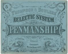 Cover of an antique penmanship workbook    http://www.paperpenalia.com/history.html