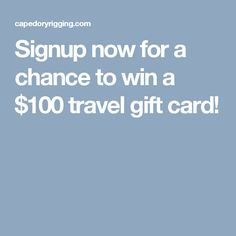 Signup Now For A Chance To Win 100 Travel Gift Card
