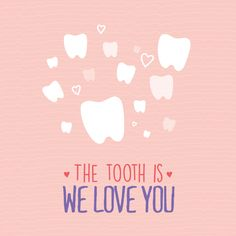 WE WANT EVERY ONE of our patients to be our Valentine! Thanks for making our practice such a fun place to be!
