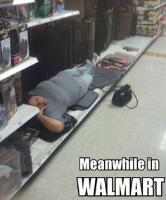 """Lady Sleeping on Aisle 12 """"Stay Classy People Of Walmart"""" - Funny Pictures at Walmart"""