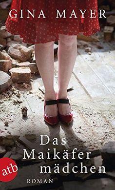 Das Maikäfermädchen: Roman von Gina Mayer https://www.amazon.de/dp/3746630533/ref=cm_sw_r_pi_dp_x_BFzQxbKHWW3BW