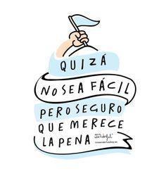Quizá no sea fácil pero seguro que merece la pena. #quote #motivation #mrwonderful www.mrwonderful.es