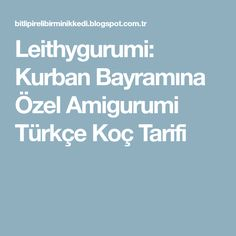 Leithygurumi: Kurban Bayramına Özel Amigurumi Türkçe Koç Tarifi