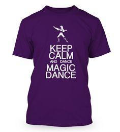 LIMITED EDITION - KEEP CALM DANCE MAGIC DANCE - Fabrily