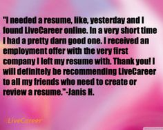 "Livecareer Review Very Easy To Access And Everyone Was So Friendly.""sabrina F ."