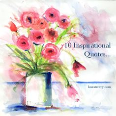10 Positive Quotes | Laura Trevey Artist and Lifestyle